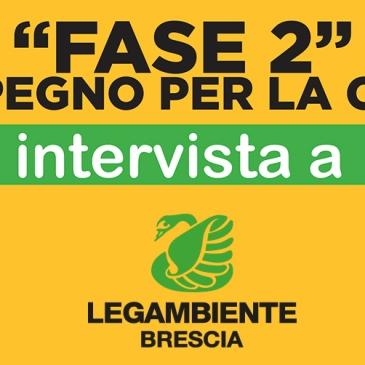 Fase 2 -L'IMPEGNO PER LA CITTÀ: intervista a LEGAMBIENTE BRESCIA
